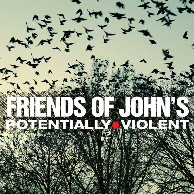 Friends of John's - Potentially Violent EP
